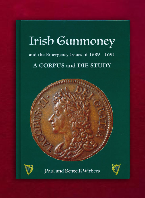 Irish Gunmoney  and the Emergency Issue of 1689 – 1691